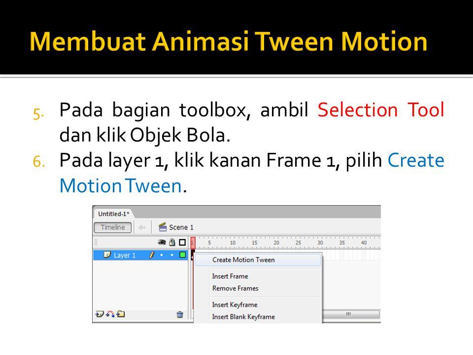 5.Pada bagian toolbox, ambil Selection Tool dan klik Objek Bola.