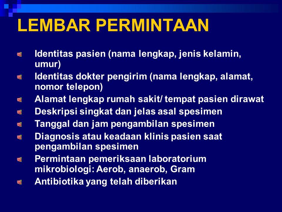 LEMBAR PERMINTAAN Identitas pasien (nama lengkap, jenis kelamin, umur) Identitas dokter pengirim (nama lengkap, alamat, nomor telepon) Alamat lengkap