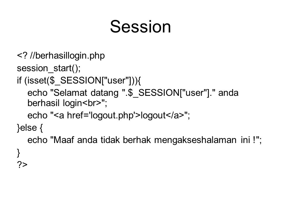 Session <? //berhasillogin.php session_start(); if (isset($_SESSION[
