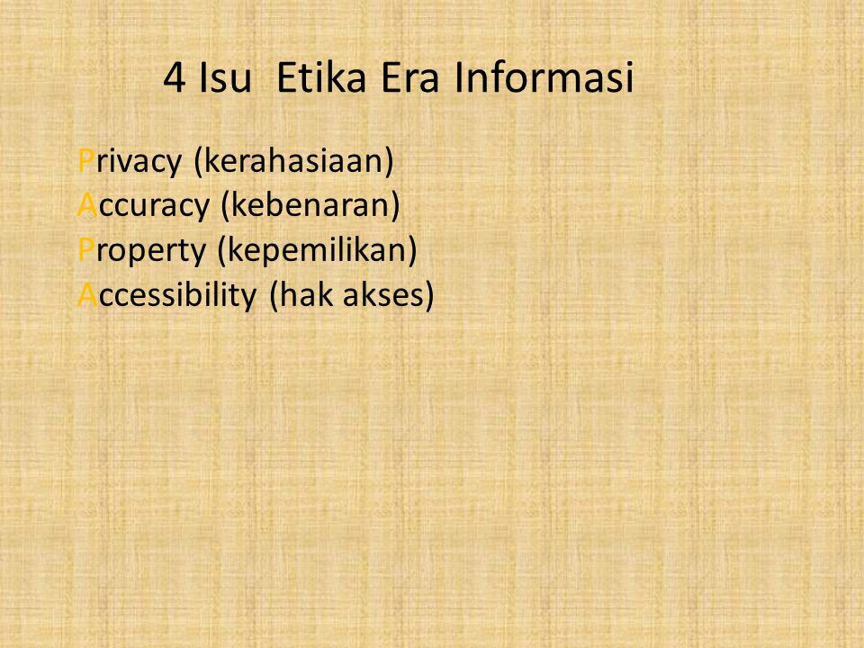 Privacy (kerahasiaan) Informasi seseorang atau terkait seseorang mana yang: Boleh dibuka kepada orang lain.