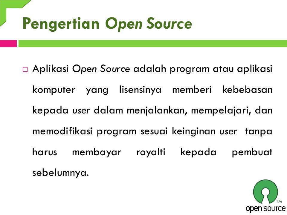 Pengertian Open Source  Aplikasi Open Source adalah program atau aplikasi komputer yang lisensinya memberi kebebasan kepada user dalam menjalankan, m