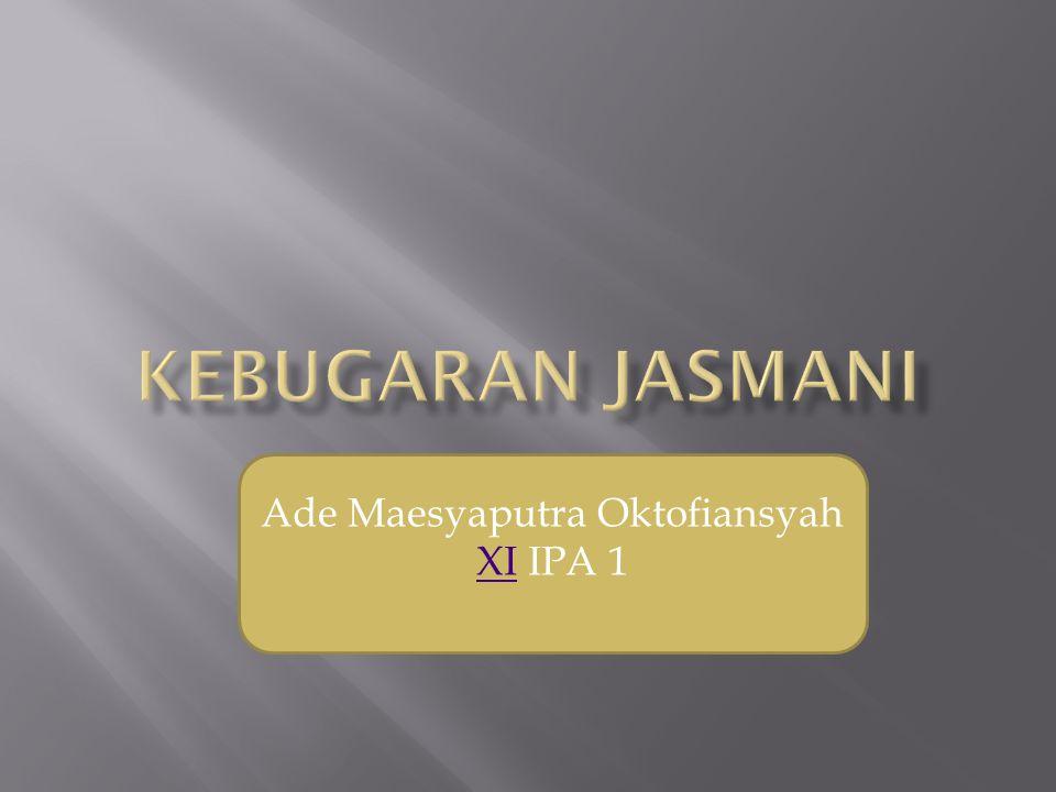 Ade Maesyaputra Oktofiansyah XIXI IPA 1