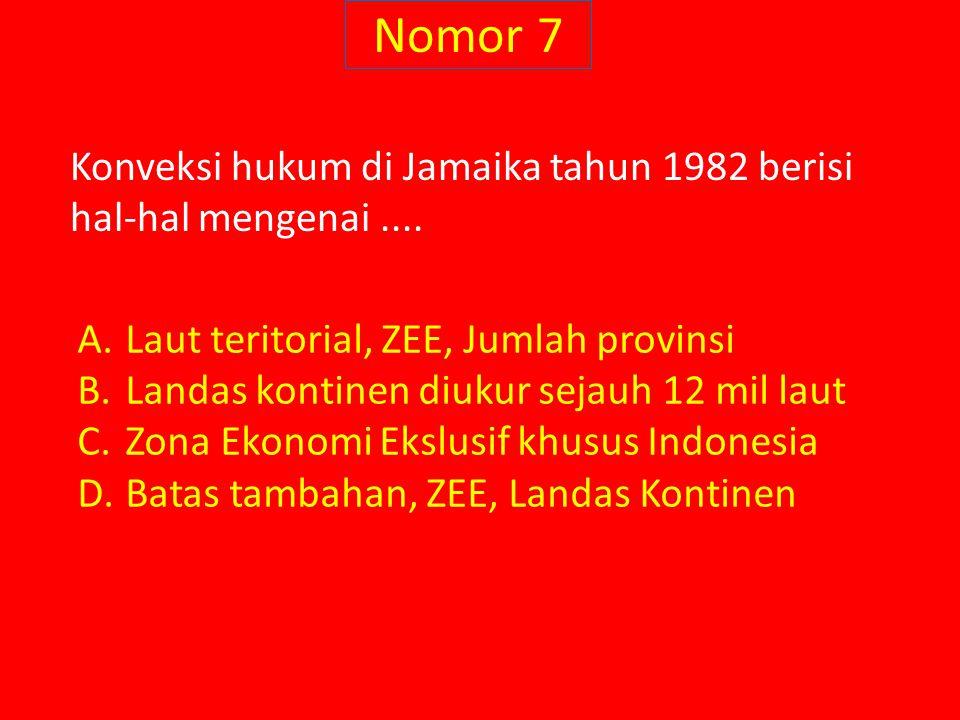 Nomor 7 Konveksi hukum di Jamaika tahun 1982 berisi hal-hal mengenai.... A.Laut teritorial, ZEE, Jumlah provinsi B.Landas kontinen diukur sejauh 12 mi
