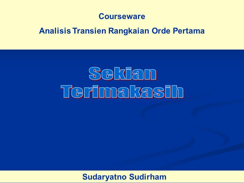 Courseware Analisis Transien Rangkaian Orde Pertama Sudaryatno Sudirham