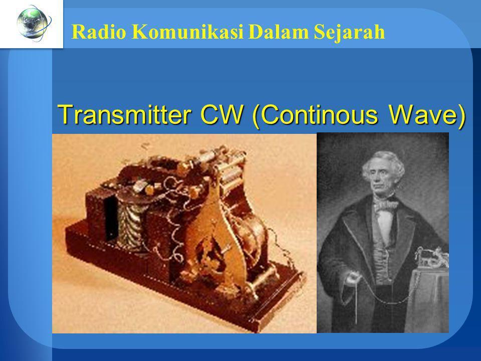 Radio Komunikasi Dalam Sejarah Transmitter CW (Continous Wave)