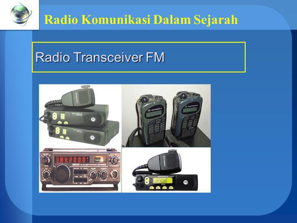 Radio Komunikasi Dalam Sejarah Radio Transceiver FM