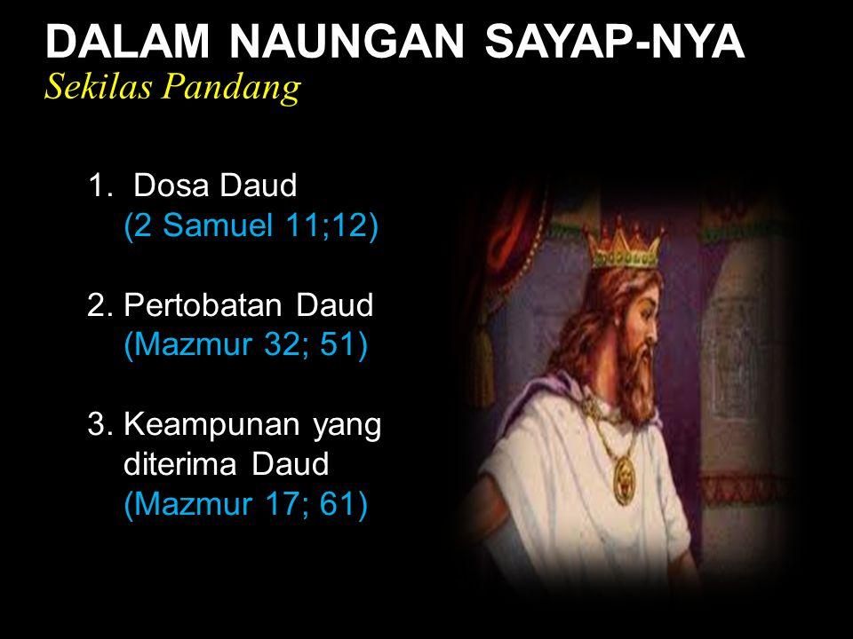 Black DALAM NAUNGAN SAYAP-NYA Sekilas Pandang 1. Dosa Daud (2 Samuel 11;12) 2.