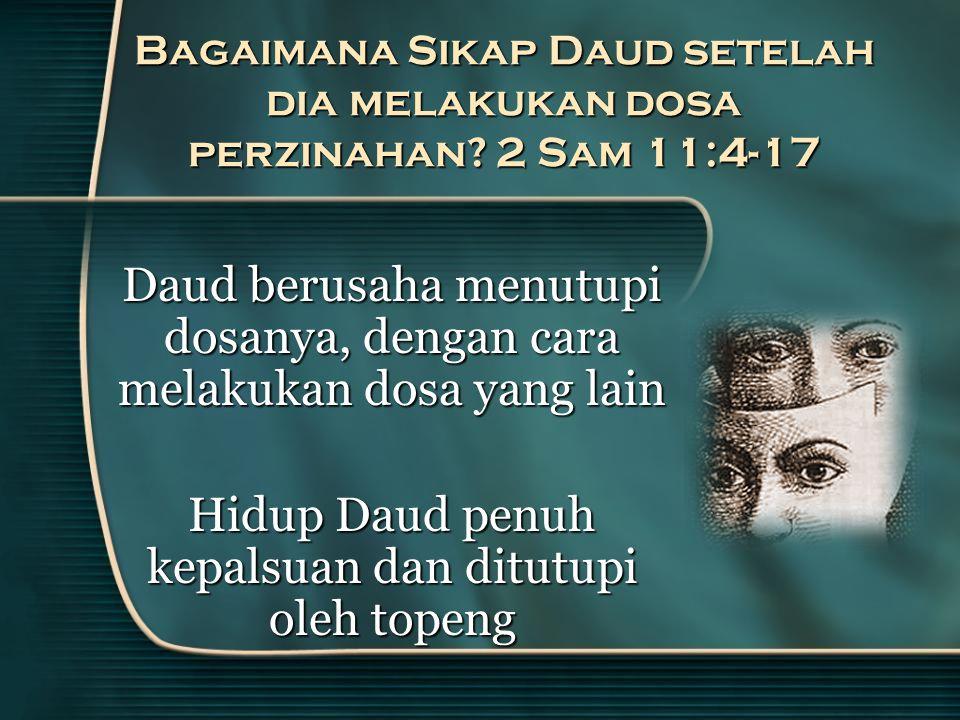 Bagaimana Sikap Daud setelah dia melakukan dosa perzinahan.