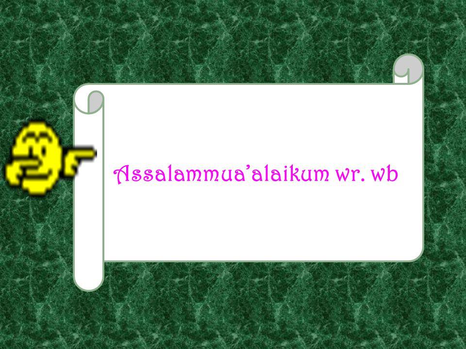 Assalammua'alaikum wr. wb