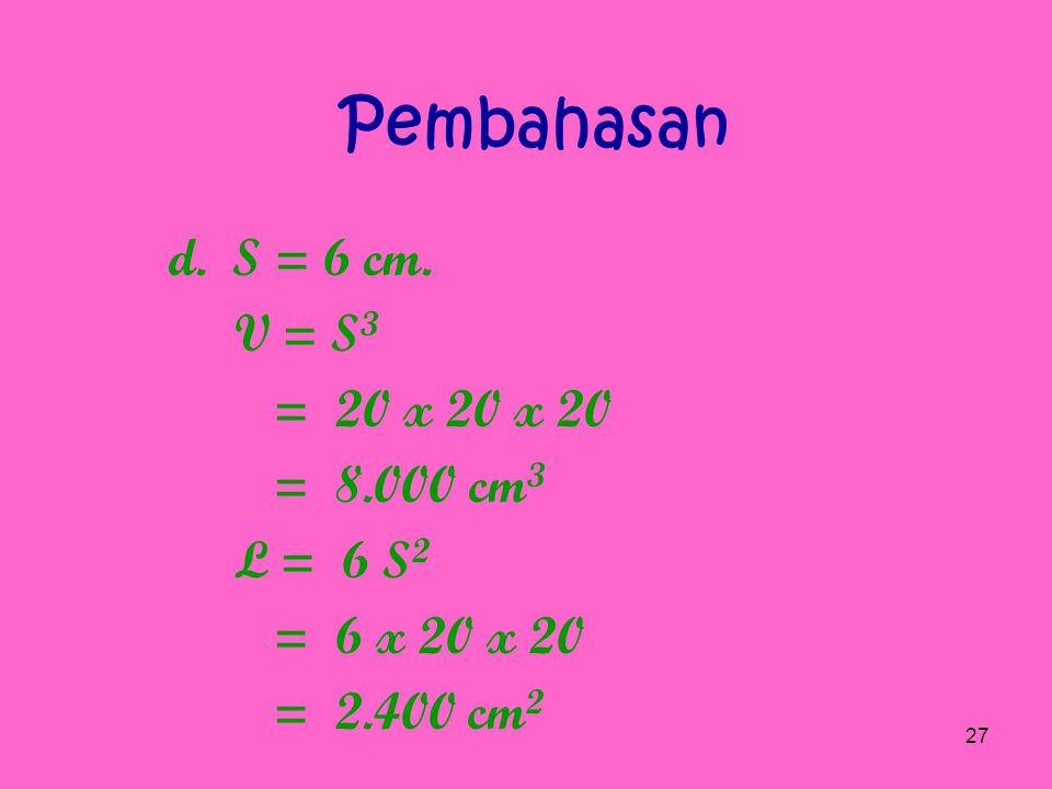 Pembahasan c. S = 15 cm.