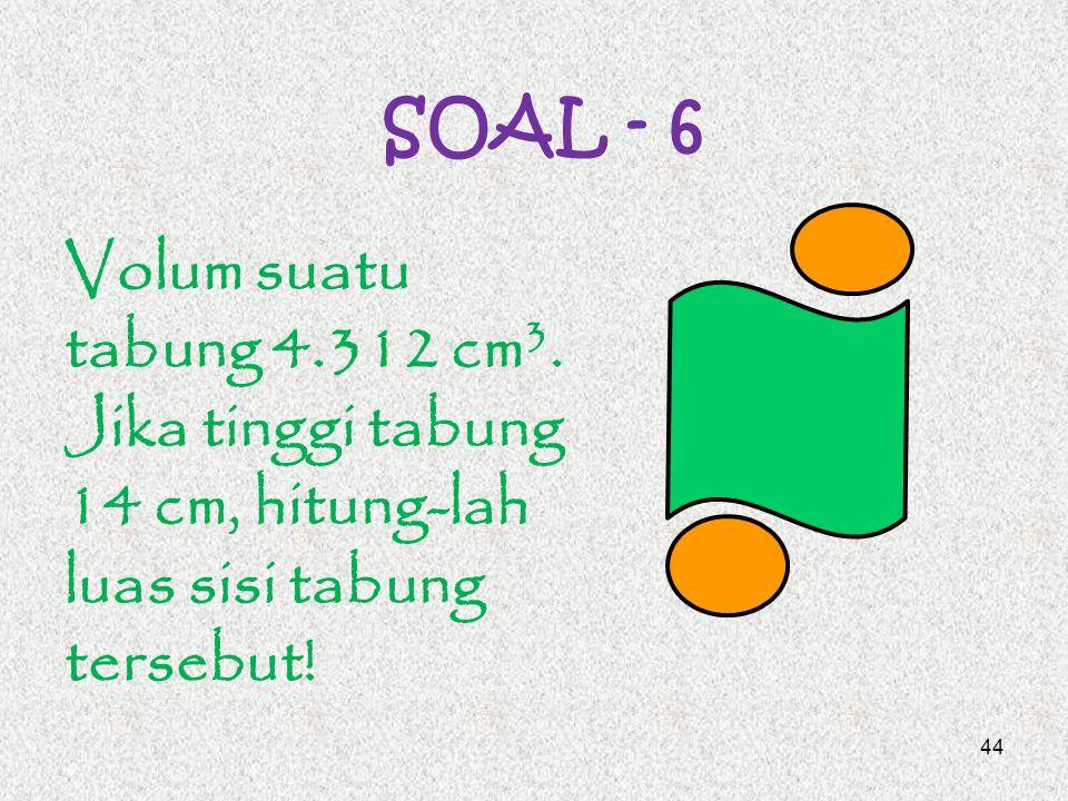 Pembahasan Diketahui : Luas selimut = 528 cm 2 Tinggi tabung = 12 cm L sl = 2  rt 528 = 2.