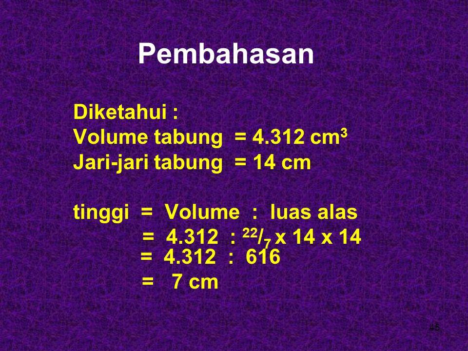 SOAL - 6 Volum suatu tabung 4.312 cm 3.