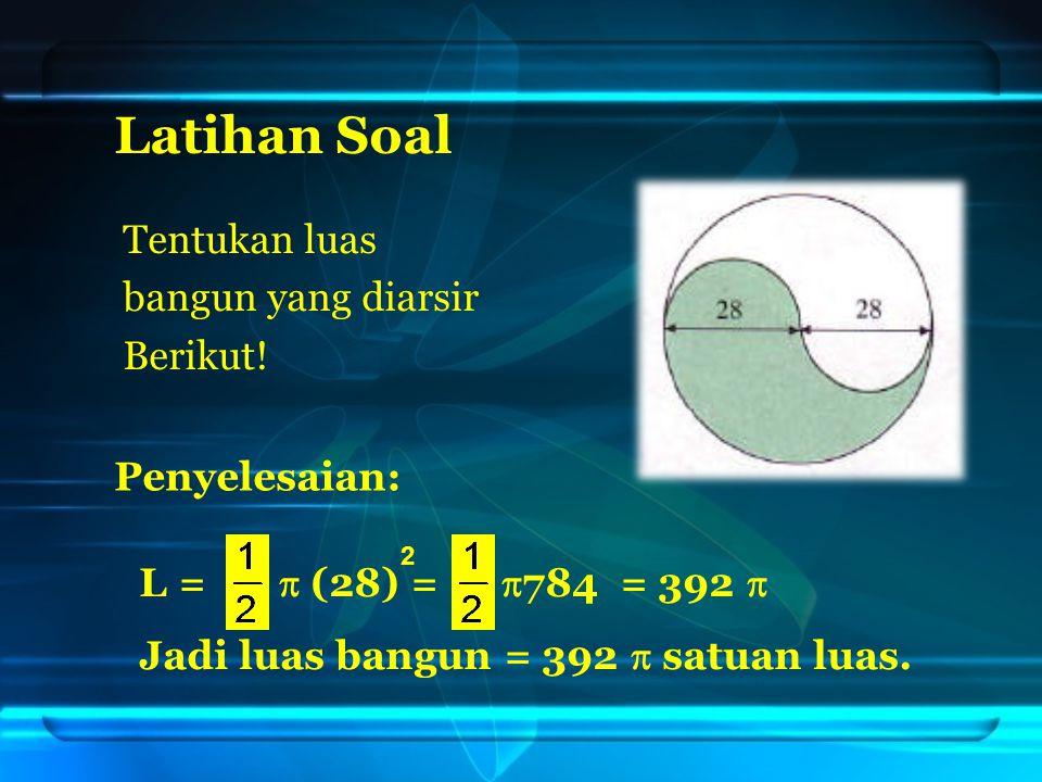 L =  (28) =  784 = 392  Jadi luas bangun = 392  satuan luas.