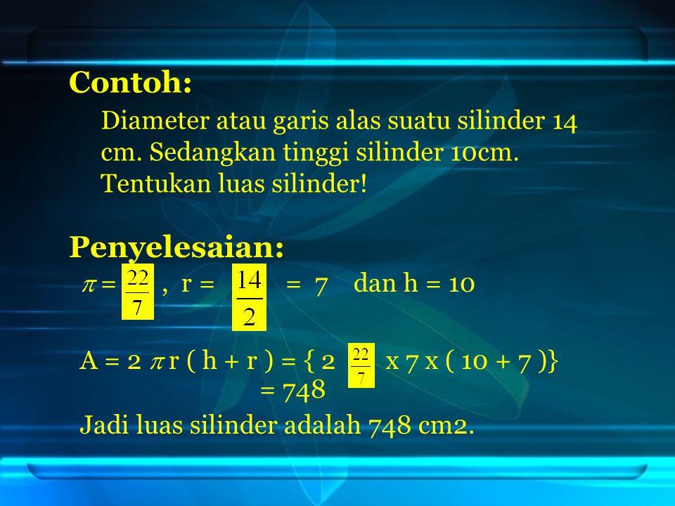 Contoh: Diameter atau garis alas suatu silinder 14 cm.