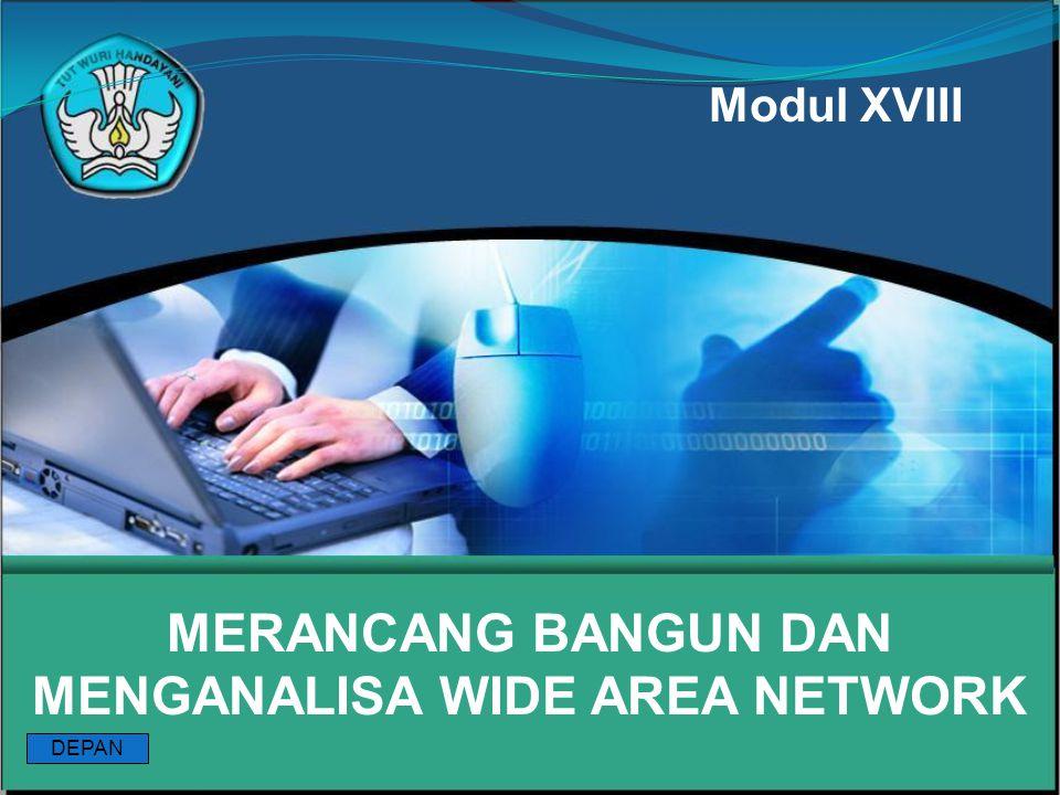 MERANCANG BANGUN DAN MENGANALISA WIDE AREA NETWORK Modul XVIII DEPAN