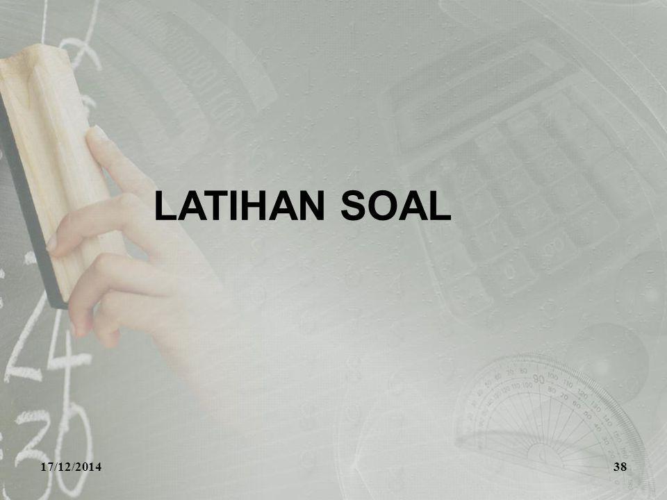 17/12/201438 LATIHAN SOAL