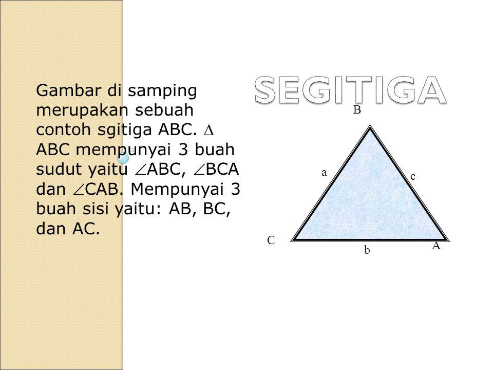 a b c A B C Gambar di samping merupakan sebuah contoh sgitiga ABC.