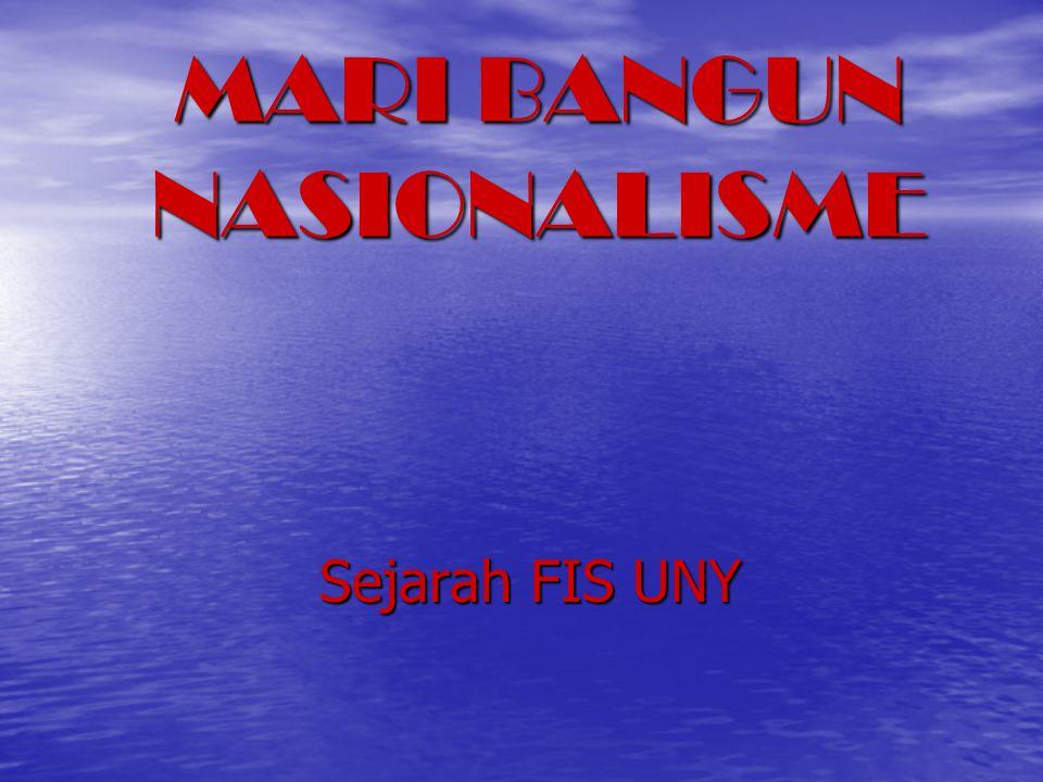 MARI BANGUN NASIONALISME Sejarah FIS UNY