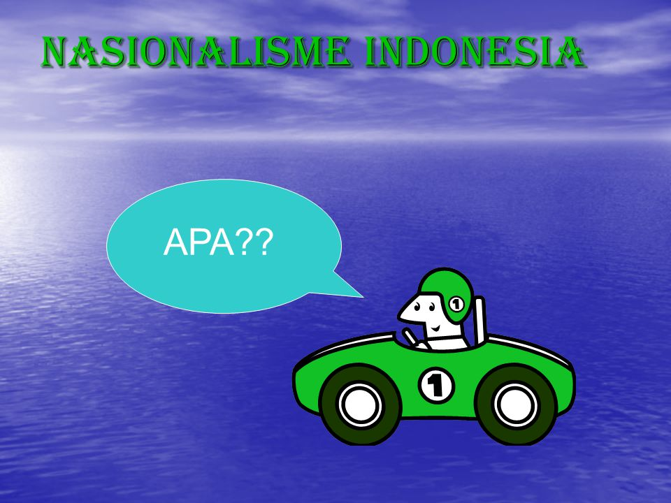Nasionalisme Indonesia APA??