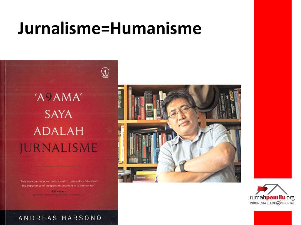 Jurnalisme=Humanisme