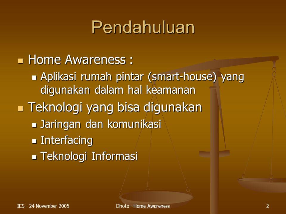 IES - 24 November 2005Dhoto - Home Awareness13 Integrasi Sistem Sistem Pelaporan melalui SMS dan IVR Sistem Pelaporan melalui SMS dan IVR
