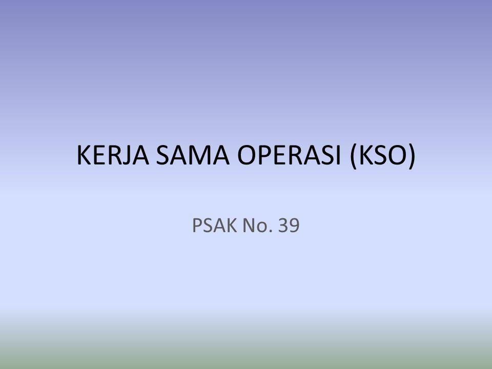 KERJA SAMA OPERASI (KSO) PSAK No. 39