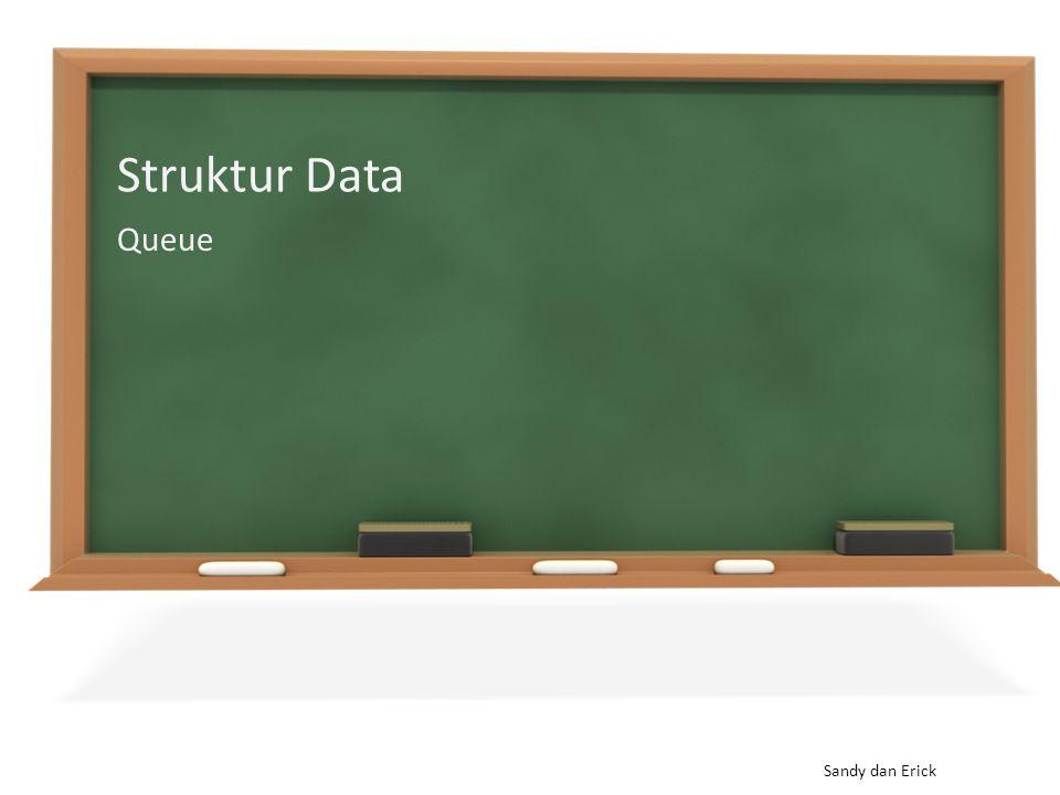 Struktur Data Queue Sandy dan Erick