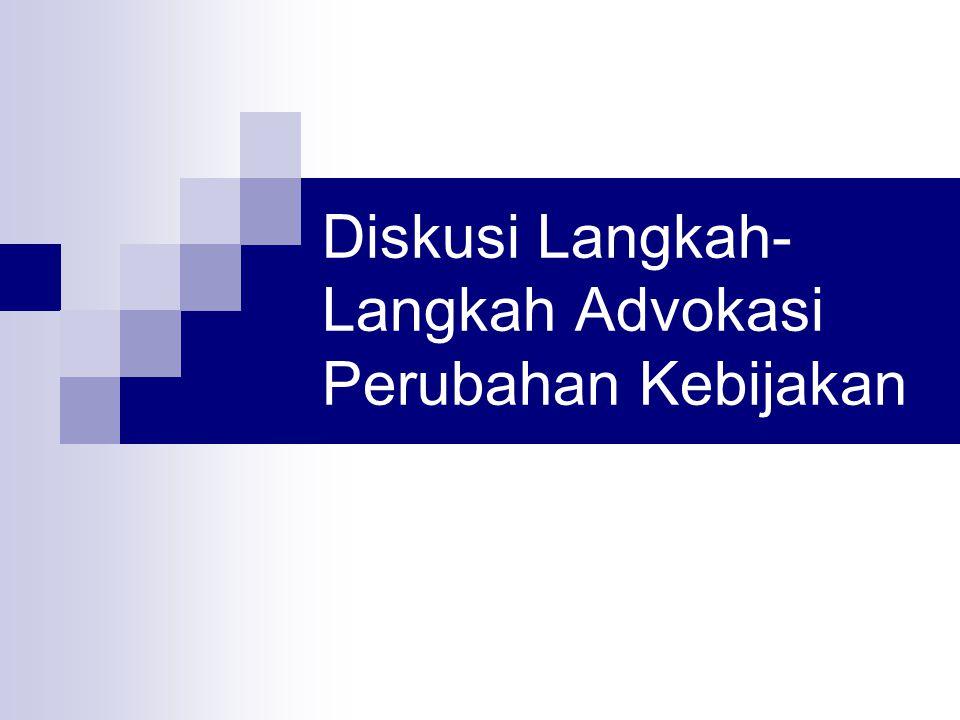 Diskusi Langkah- Langkah Advokasi Perubahan Kebijakan