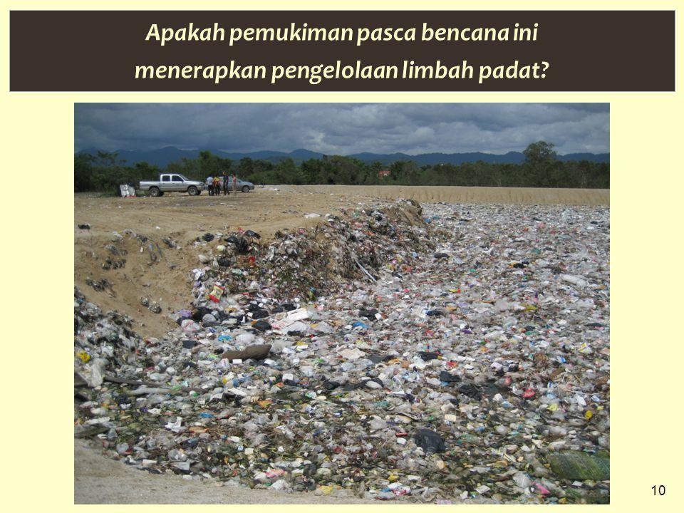 10 Apakah pemukiman pasca bencana ini menerapkan pengelolaan limbah padat
