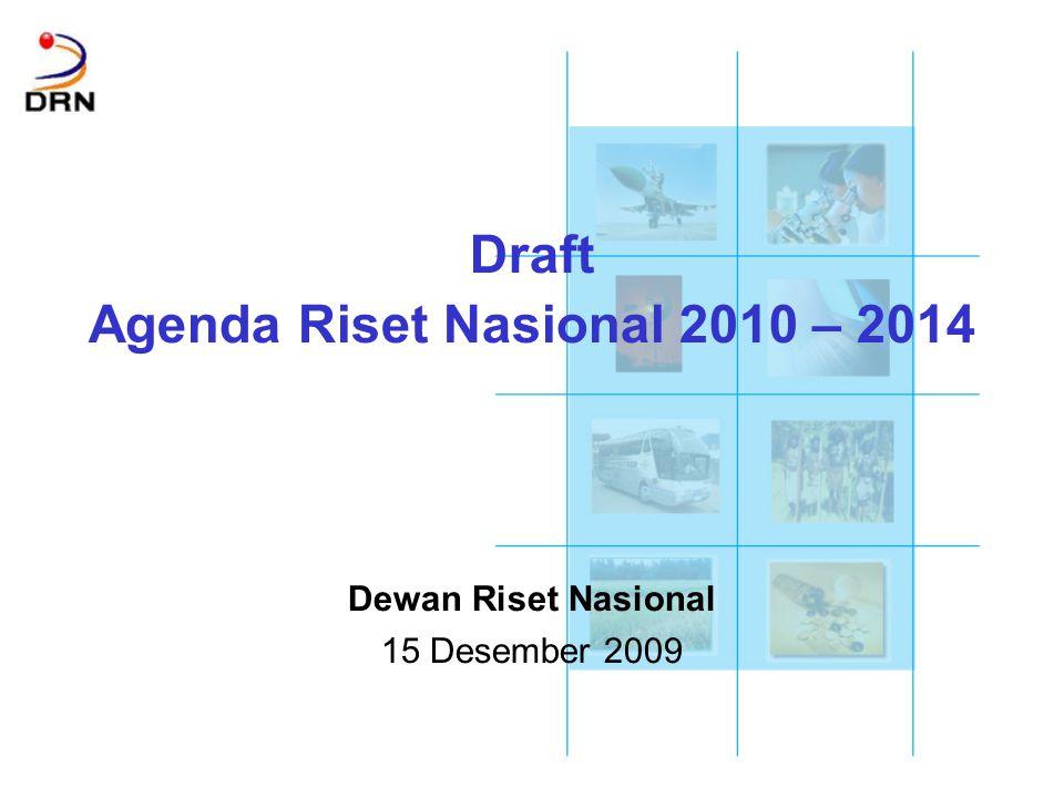2 Agenda Riset Nasional (ARN) Bentuk  Memberikan dan menjabarkan prioritas kegiatan, target capaian dan indikator keberhasilan pembangunan iptek (2010-2014), diletakkan dalam proyeksi capaian jangka panjang (yakni sasaran tahun 2025).