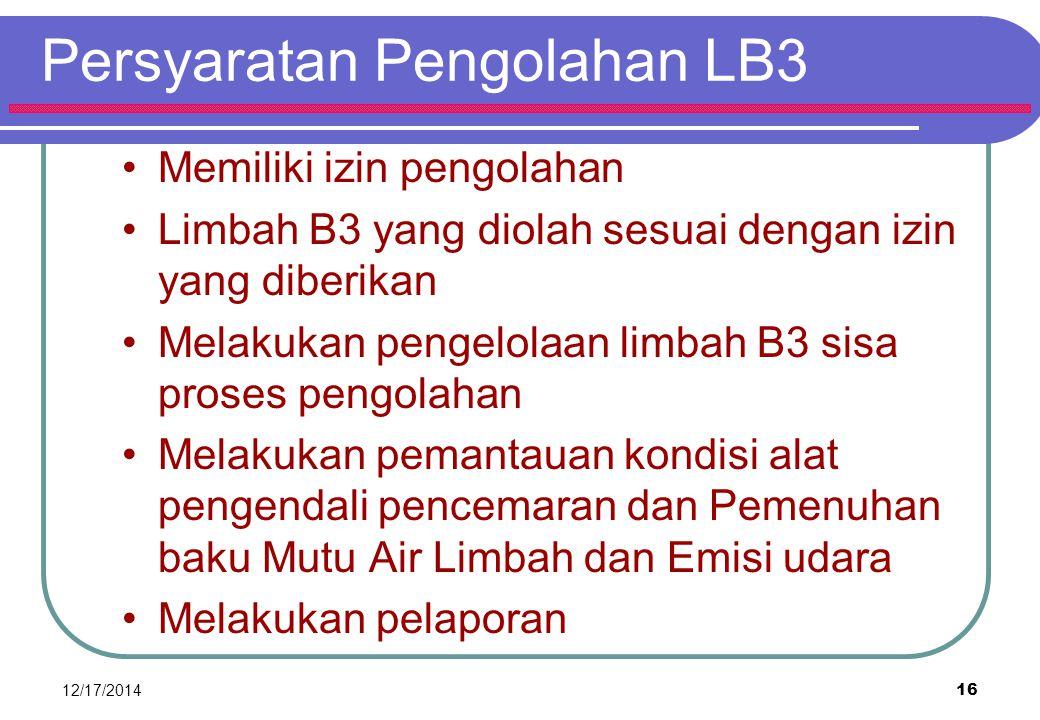 Tata Cara dan Persyaratan Pemanfaatan LB3 Memiliki izin/ rekomendasi Limbah B3 yang dimanfaatkan sesuai dengan izin yang diberikan Memenuhi mutu produ