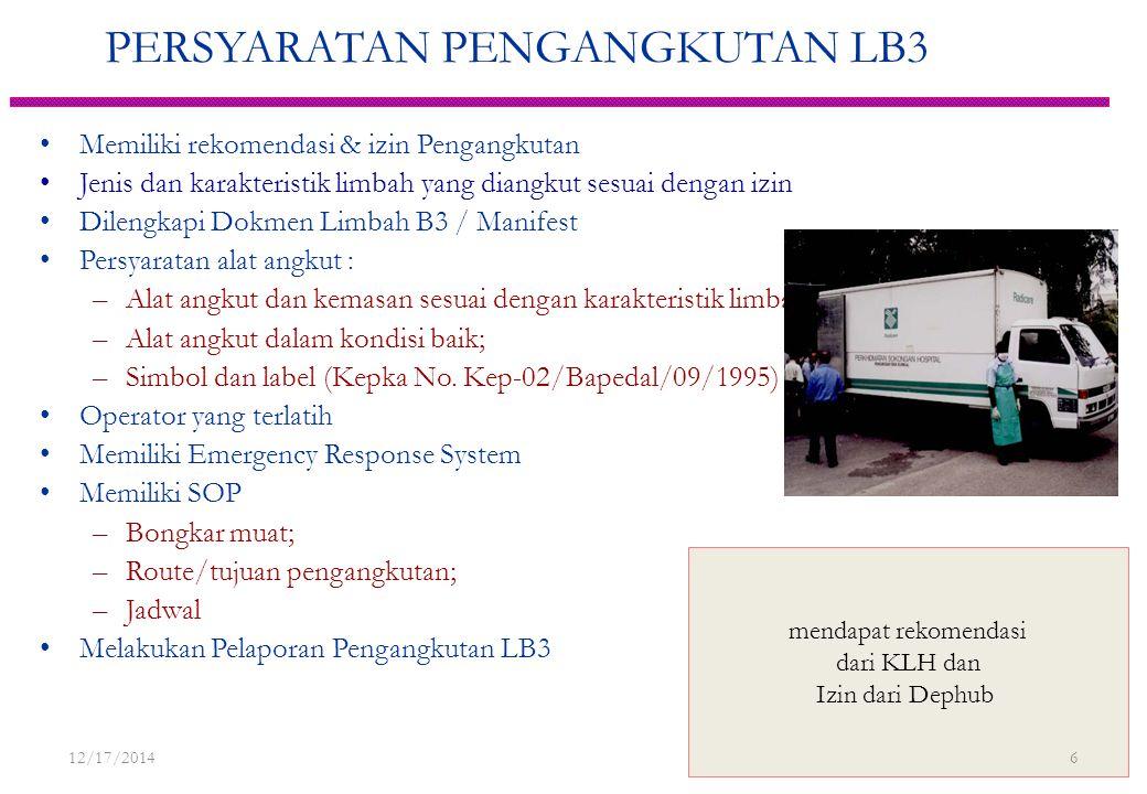 Persyaratan Pengolahan LB3 Memiliki izin pengolahan Limbah B3 yang diolah sesuai dengan izin yang diberikan Melakukan pengelolaan limbah B3 sisa proses pengolahan Melakukan pemantauan kondisi alat pengendali pencemaran dan Pemenuhan baku Mutu Air Limbah dan Emisi udara Melakukan pelaporan 12/17/2014 16