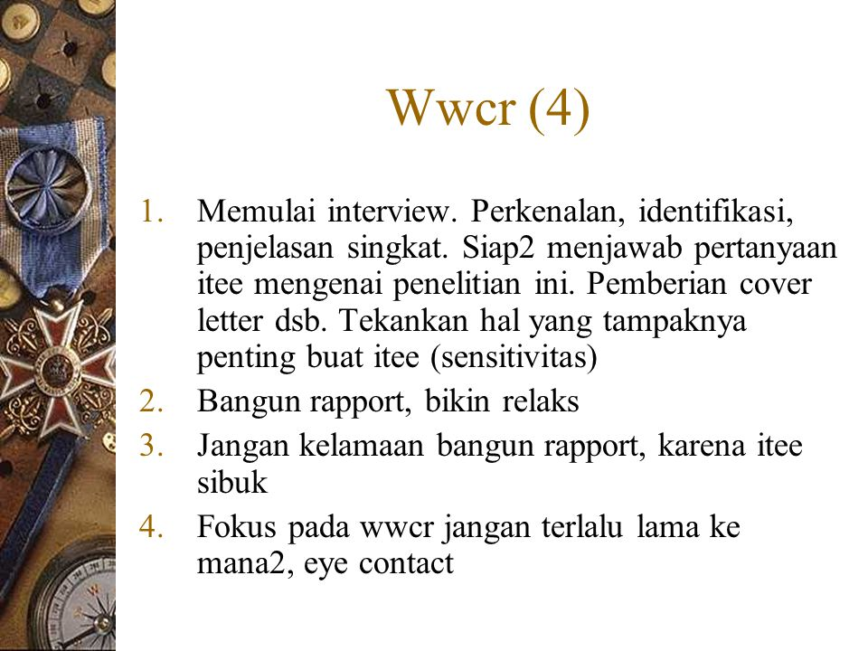 Wwcr (4) 1.Memulai interview.Perkenalan, identifikasi, penjelasan singkat.