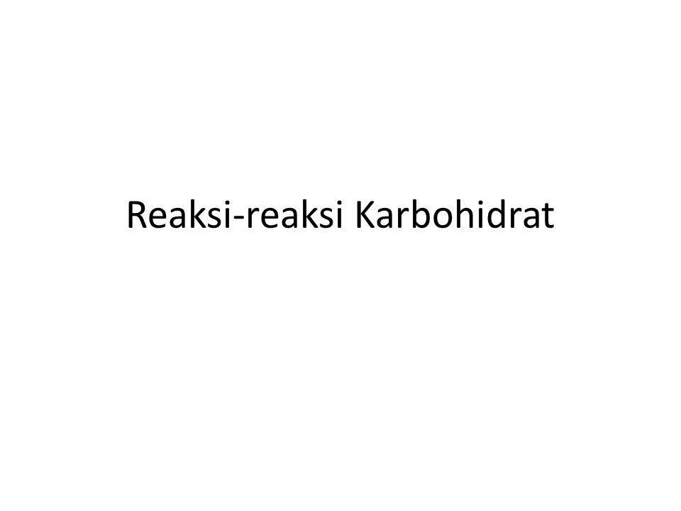 Reaksi-reaksi Karbohidrat