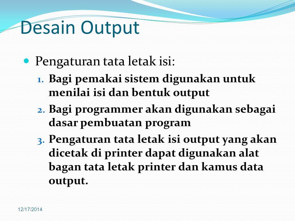 Desain Output Pengaturan tata letak isi: 1.