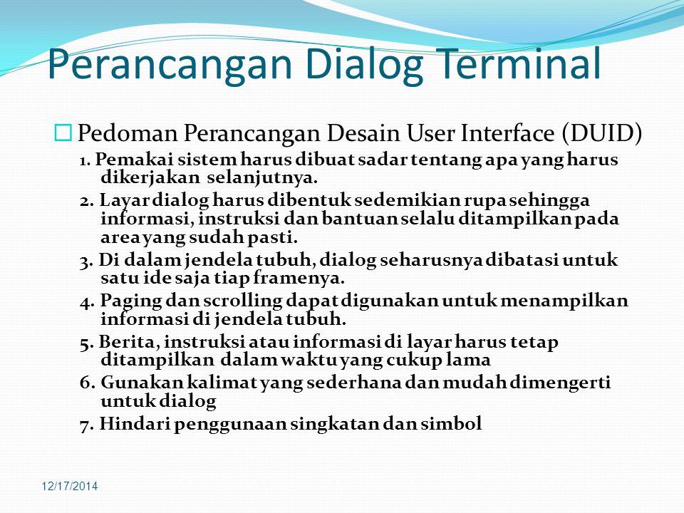 Perancangan Dialog Terminal  Pedoman Perancangan Desain User Interface (DUID) 1.