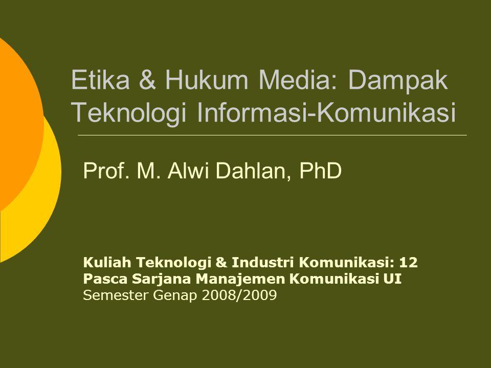 Sem.Genap 2008/2009 TIK-Dampak, Etik & Hukum Media/ Kuliah 122 Dampak: Soal Ayam atau Telor.