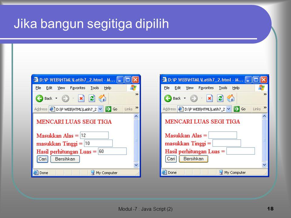 Modul -7 : Java Script (2)17 jika bangun segi empat dipilih
