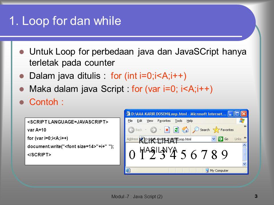 Modul -7 : Java Script (2)2 Dalam modul ini akan dipelajari: 1.