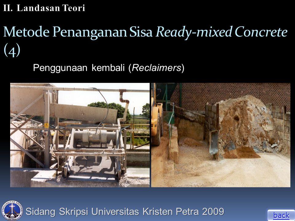 Sidang Skripsi Universitas Kristen Petra 2009 Metode Penanganan Sisa Ready-mixed Concrete (4) Penggunaan kembali (Reclaimers) back