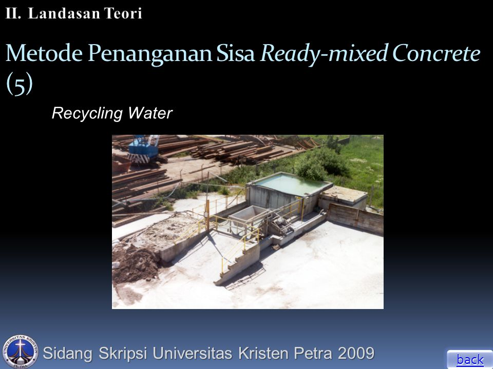 Sidang Skripsi Universitas Kristen Petra 2009 Metode Penanganan Sisa Ready-mixed Concrete (5) Recycling Water back