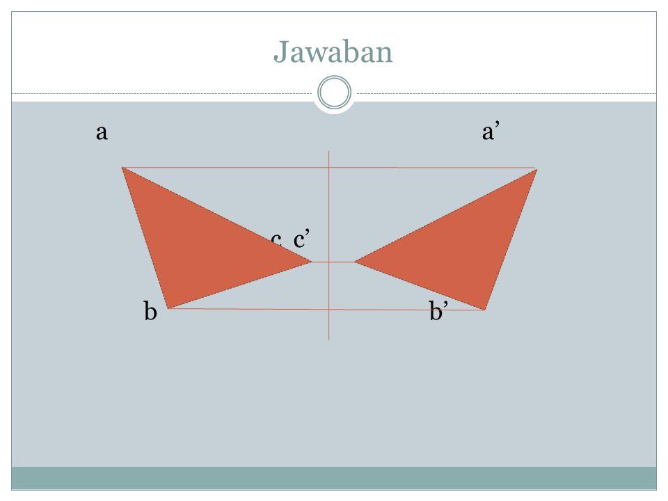 Jawaban a a' c c' b b'