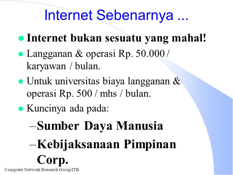Computer Network Research Group ITB Internet Sebenarnya...