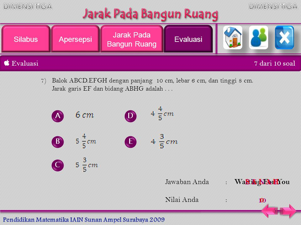  Evaluasi 6 dari 10 soal A B C D E Jawaban Anda: Nilai Anda : 6)Diketahui kubus ABCD.EFGH dengan panjang rusuk 6 cm.