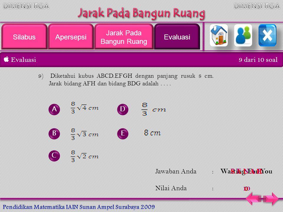  Evaluasi 8 dari 10 soal A B C D E Jawaban Anda: Nilai Anda : 8)Dikehui balok ABCD.AFGH dengan panjang AB = 8 cm, BC = 6 cm, dan BF = 5 cm. Jarak ant