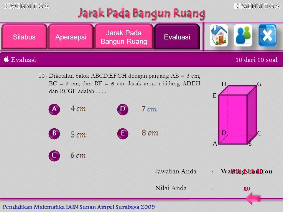  Evaluasi 9 dari 10 soal A B C D E Jawaban Anda: Nilai Anda : 9) Diketahui kubus ABCD.EFGH dengan panjang rusuk 8 cm. Jarak bidang AFH dan bidang BDG