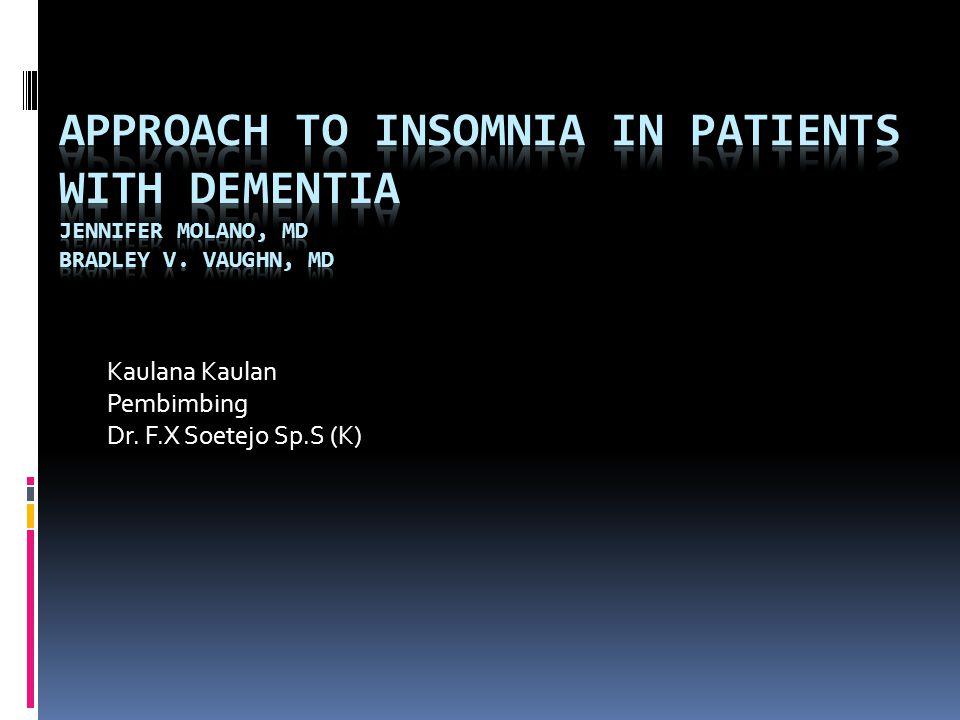 Insomnia Insomnia adalah suatu keadaan dimana terjdi kesulitan untuk ingin tidur, mempertahankan tidur, sulit untuk tidur kembali ketika terbangun, dan berlangsung 1 bulan.