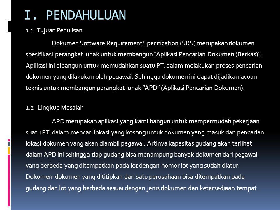 """I. PENDAHULUAN 1.1 Tujuan Penulisan Dokumen Software Requirement Specification (SRS) merupakan dokumen spesifikasi perangkat lunak untuk membangun """"Ap"""