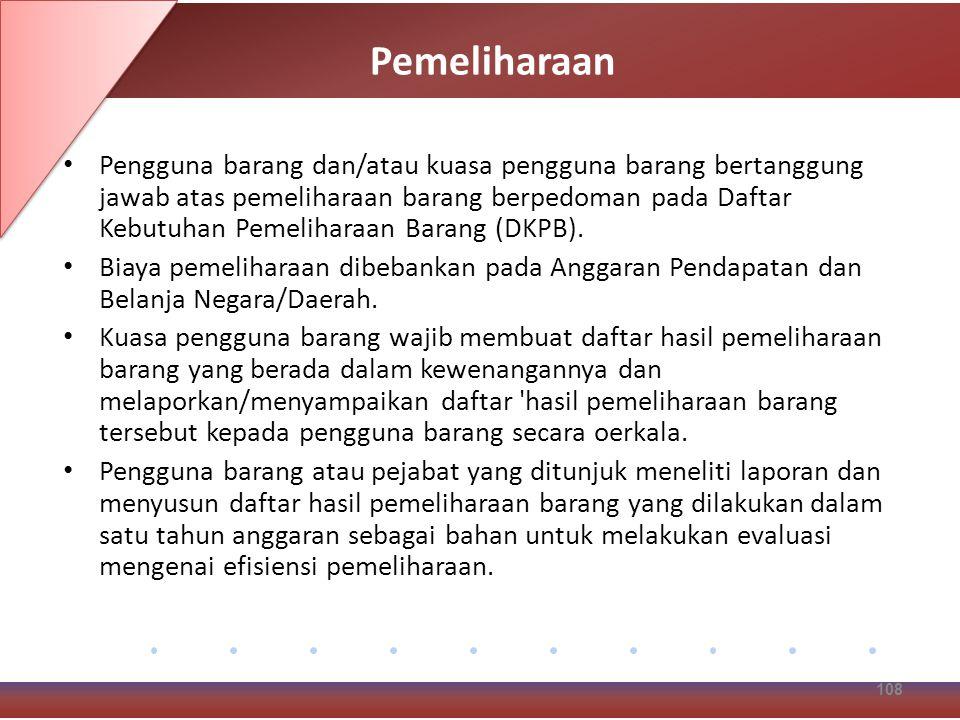 Pemeliharaan Pengguna barang dan/atau kuasa pengguna barang bertanggung jawab atas pemeliharaan barang berpedoman pada Daftar Kebutuhan Pemeliharaan Barang (DKPB).
