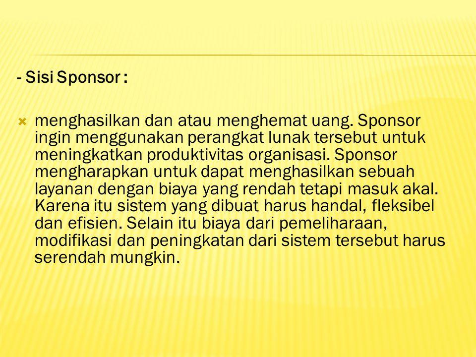 - Sisi Sponsor :  menghasilkan dan atau menghemat uang.